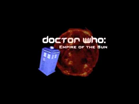 Doctor Who Audio Drama - Empire of the Sun (Part 3)