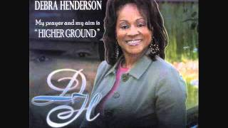 Debra Henderson - Its A Blessing - From the CD Higher Ground