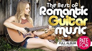 The Best Of Romantic Guitar Music 2 Hour Relaxing Music