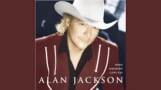Alan Jackson Where I Come From