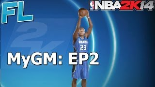 NBA 2K14 MyGM Ep. 2: Rebuilding the Magic