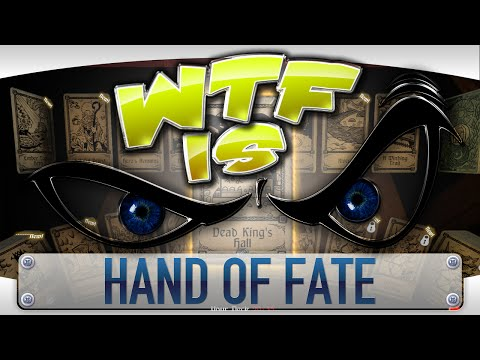 ► WTF Is... - Hand of Fate ?