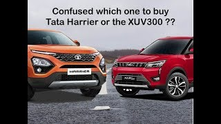 Confused which one to buy Mahindar XUV300 or the Tata Harrier??