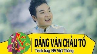 [Hát Văn Đặc Sắc] Dâng Văn Chầu Tổ - NS Việt Thắng