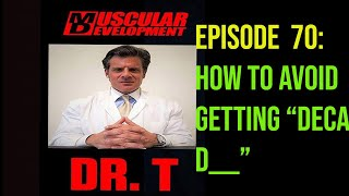 HOW TO AVOID GETTING DECA D?    ASK DR  TESTOSTERONE   EPISODE 70