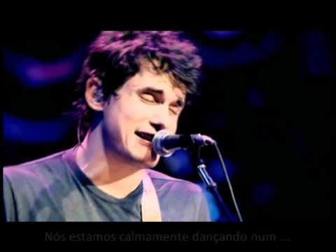 John Mayer Slow Dancing In A Burning Room Tradu O Hq Youtube