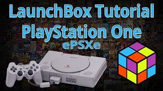 PS1 Emulation Using ePSXe Standalone - LaunchBox Tutorials
