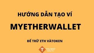Hướng dẫn tạo ví  MyEtherWallet để trữ token ICO