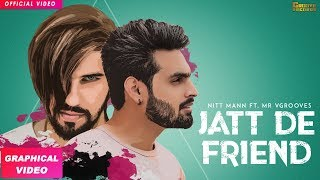 JATT DE FRIEND  Full Song  NITT MANN  MR. VGROOVES  Latest Punjabi Songs 2018  Groove Records