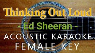 Thinking Out Loud - Ed Sheeran  [Acoustic karaoke | Female Key]