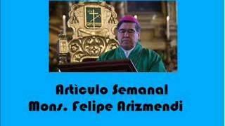 SEMINARIOS DE VENEZUELA ARTICULO SEMANAL MONS  FELIPE ARIZMENDI 29 DE OCTUBRE 2014