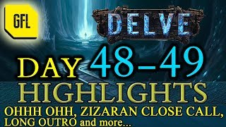 Path of Exile 3.4: Delve DAY # 48-49 Highlights ZIZARAN CLOSE CALL, NICE RELICS, long outro and more