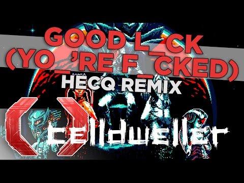 Celldweller - Good Luck Youre Fucked