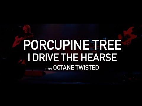 Porcupine Tree - I Drive The Hearse