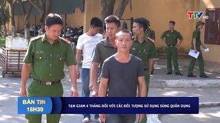 Tạm giam 4 tháng đối với các đối tượng sử dụng súng quân dụng