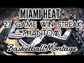 Miami Heat - 27 Game Win Streak | Phantom Highlights