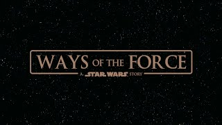 Ways of the Force: A Star Wars Story (Fan Film)