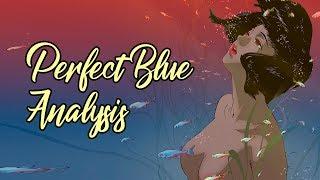 Perfect Blue Analysis