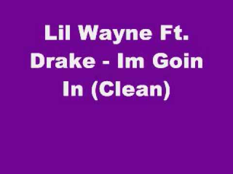 Lil Wayne Ft. Drake - Im Goin In (clean) video
