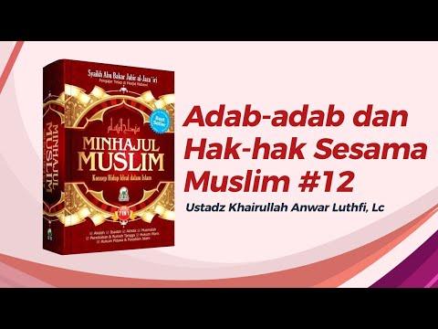Adab-adab dan Hak-hak Sesama Muslim #12- Ustadz Khairullah Anwar Luthfi, Lc