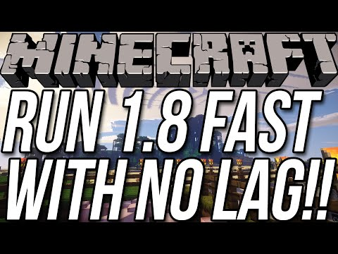 How To Run Minecraft 1.8 Fast With No Lag!!