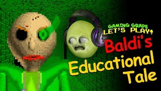 BALDI'S Educational Tale! [Gaming Grape Plays]