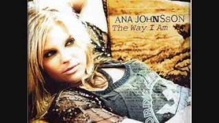 download lagu Ana Johnsson - The Way I Am With gratis