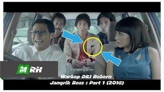 Kesalahan Dalam Film / Keanehan Dalam Film WAKROP DKI REBORN : JANGRIK BOSS - Part 1 (2016) #30