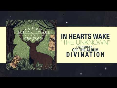 In Hearts Wake - The Unknown Strength