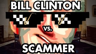 Bill Clinton Prank Calls 'Attorney General' Loan Scammer - The Hoax Hotel