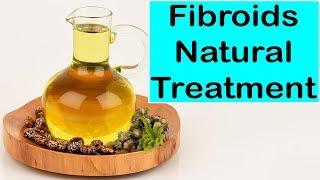 Fibroids Natural Treatment - Best Natural Fibroids Treatment
