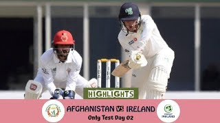 Highlights Afghanistan vs Ireland || Only Test || Day 2 || Afghanistan vs Ireland in India 2019