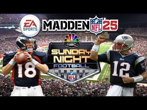 Madden NFL 25   NBC Sunday Night Football Matchup   Broncos At Patriots   Manning Brady Bowl