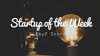 Startup of the Week - 2by2 Store