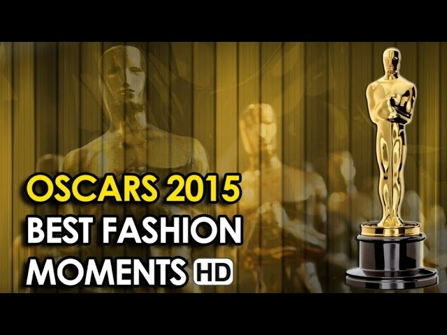 Oscars 2015 - Best Fashion Moments (2015) - 87th Academy Awards HD