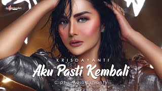 Download lagu Krisdayanti - Aku Pasti Kembali (  Lyric Video )