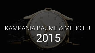 Baume & Mercier - 184 Years of Watchmaking Expertise