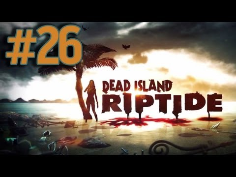 Dead Island Riptide Walkthrough Part 26 - We're Back!