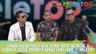 Download Lagu Lawak Pecah Perut Bila Zizan, Dato' AC Mizal & Syamsul Yusof Promote Abang Long Fadil 2! MeleTOP ! Gratis STAFABAND