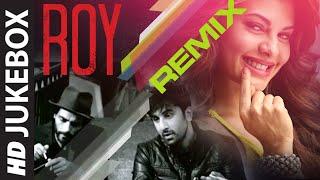 'Roy' REMIXES Full Audio JUKEBOX   T-Series   Releasing 13th February 2015