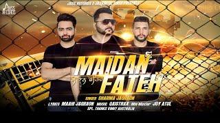 Maidan Fateh | (Full SONG) | Sharma Jagraon | New Punjabi Songs 2018 | Latest Punjabi Songs 2018
