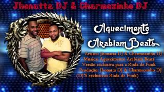 Aquecimento Arabiam Beats ::  Jhonatta DJ & Charmozinho DJ :: Lançamento