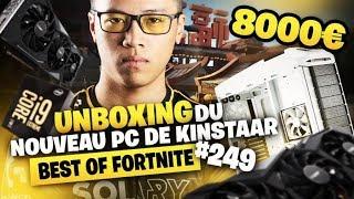BEST OF FORTNITE #249 ► UNBOXING DU NOUVEAU PC DE KINSTAAR A 8 000€