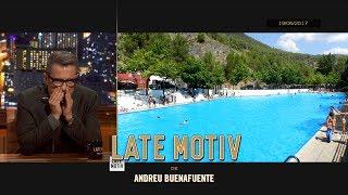 LATE MOTIV - La piscina de Orcera.
