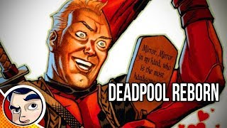 "Deadpool ""Cured & A New Man!"" - Complete Story"