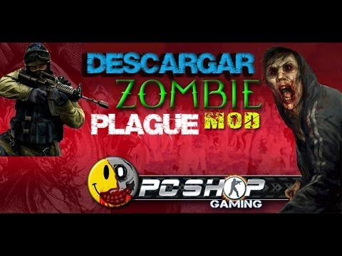 Descargar e Instalar Zombie Plague 4.3 Mod Para Counter Strike 1.6 [MEDIAFIRE] [LOQUENDO]