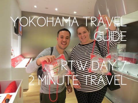YOKOHAMA TRAVEL GUIDE - RTW Day 7 REDUX