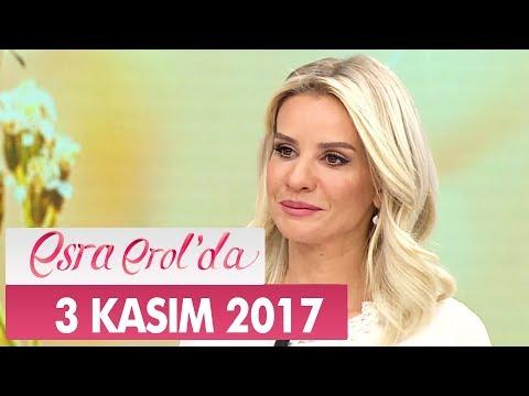 Esra Erol'da 3 Kasım 2017 Cuma - Tek Parça