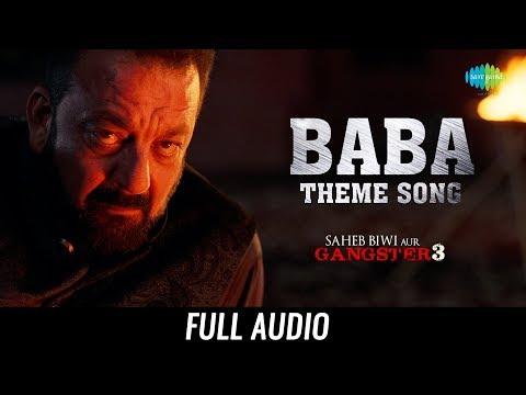 Baba Theme | Audio | Saheb Biwi Aur Gangster 3 | Sanjay Dutt |Jimmy Shergill |Mahi Gill |Chitrangada