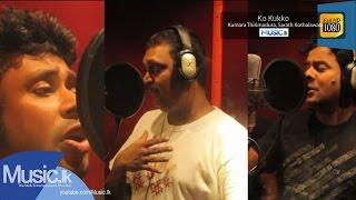 Ko Kukko (Making Audio) - Kumara Thirimadura, Sarath Kothalawala